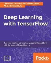 Deep Learning with TensorFlow by Giancarlo Zaccone image