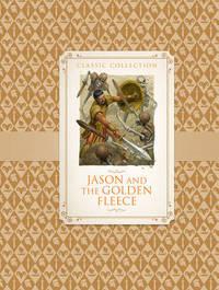 Classic Collection: Jason & the Golden Fleece by Saviour Pirotta