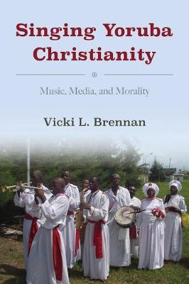 Singing Yoruba Christianity by Vicki L Brennan image