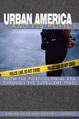 Urban America And Its Police by Harlan Hahn
