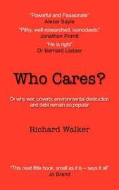 Who Cares? by Richard Walker