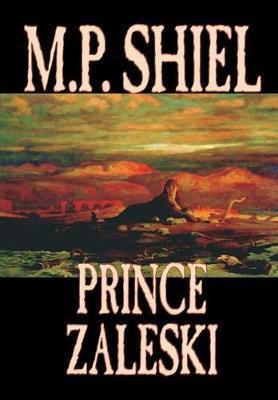 Prince Zaleski by M.P. Shiel
