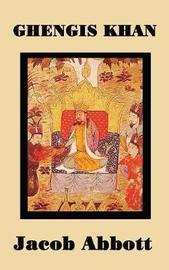 Ghengis Khan by Jacob Abbott