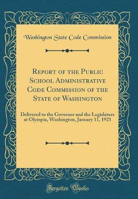 Report of the Public School Administrative Code Commission of the State of Washington by Washington State Code Commission