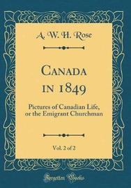 Canada in 1849, Vol. 2 of 2 by A W H Rose image