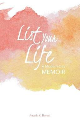 List Your Life by Angela Berent image
