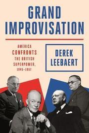 Grand Improvisation by Derek Leebaert
