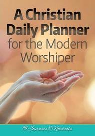 A Christian Daily Planner for the Modern Worshiper by @ Journals and Notebooks