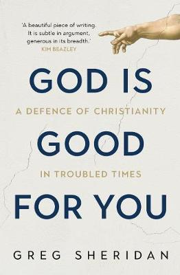 God is Good for You by Greg Sheridan