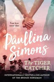 The Tiger Catcher by Paullina Simons