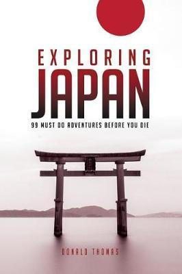 Exploring Japan by Donald L Thomas