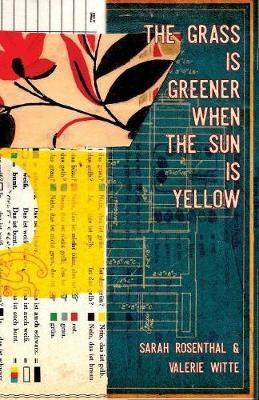 The Grass is Greener When the Sun is Yellow by Sarah Rosenthal