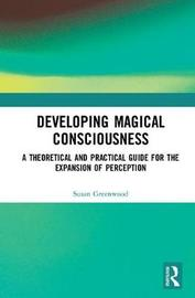Developing Magical Consciousness by Susan Greenwood