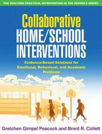 Collaborative Home/School Interventions by Gretchen Gimpel Peacock
