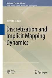 Discretization and Implicit Mapping Dynamics by Albert C.J. Luo
