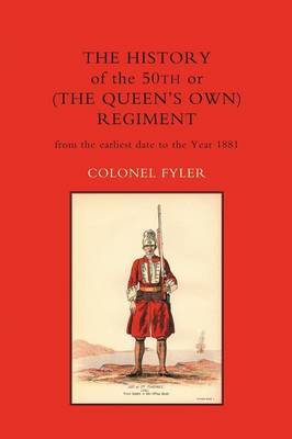 History of the 50th or (the Queen's Own) Regiment from the Earliest Date to the Year 1881 by Col.A Fyler image