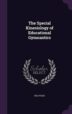 The Special Kinesiology of Educational Gymnastics by Nils Posse image