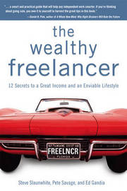 The Wealthy Freelancer by Steve Slaunwhite image