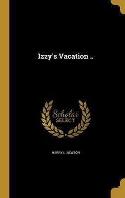 Izzy's Vacation .. by Harry L Newton image