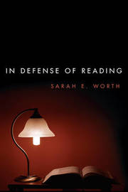 In Defense of Reading by Sarah Worth