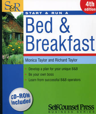 Start and Run a Bed and Breakfast by Monica Taylor