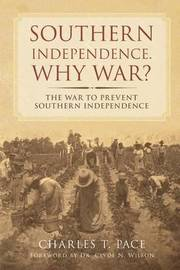 Southern Independence by Charles T Pace