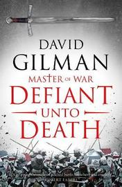 Defiant Unto Death by David Gilman