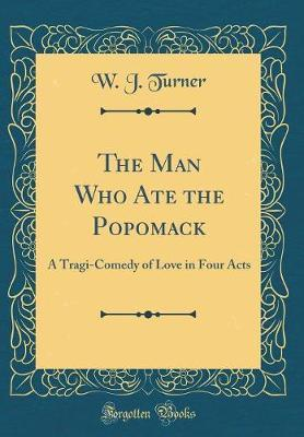 The Man Who Ate the Popomack by W.J. Turner image