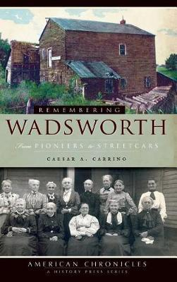Remembering Wadsworth by Caesar A Carrino