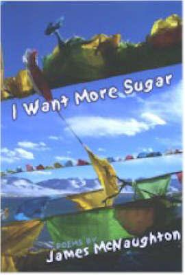 I Want More Sugar by James McNaughton