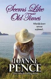 Seems Like Old Times by Joanne Pence