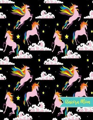 Unicorn Mom by Heidy Ball