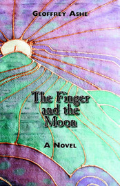 The Finger and the Moon by Geoffrey Ashe image