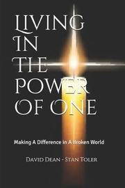 Living In The Power Of One by Stan Toler