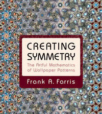 Creating Symmetry by Frank A. Farris