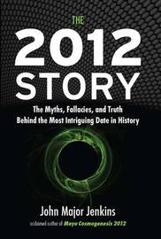 The 2012 Story by John Major Jenkins image