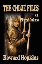 The Chloe Files #2: Sliver of Darkness by Howard Howard image