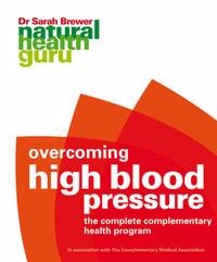 Natural Health Guru: High Blood Pressure by Sarah Brewer image