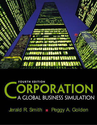Corporation: A Global Business Simulation by Jerald R. Smith
