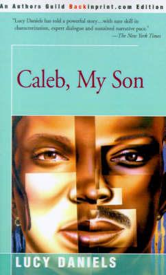 Caleb, My Son by Lucy Daniels