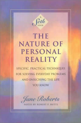 The Nature of Personal Reality by Jane Roberts