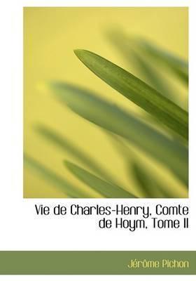 Vie de Charles-Henry, Comte de Hoym, Tome II by JAcrAame Pichon