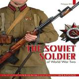 The Soviet Soldier: 1941-1945 by Phillippe Rio