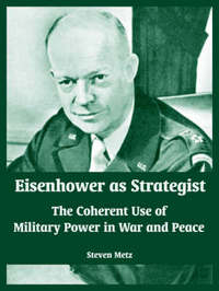 Eisenhower as Strategist by Steven Metz image