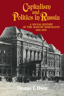 Capitalism and Politics in Russia by Thomas C Owen image