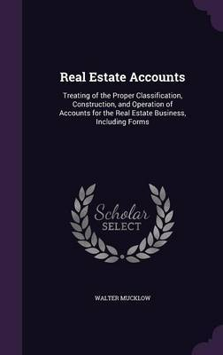 Real Estate Accounts by Walter Mucklow