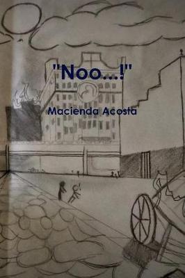 """""""Noo...!"""" by Macienda Acosta"""