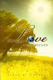 Love Chronicles by Nigel G. Hunter image