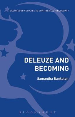 Deleuze and Becoming by Samantha Bankston