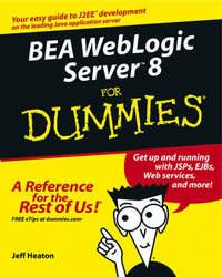 BEA Weblogic Server 8 For Dummies by J. Heaton